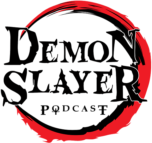 Demon Slayer Podcast